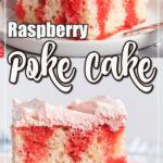 Slice of raspberry poke cake with pink frosting and fresh raspberries.