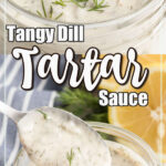 Tartar sauce in a mason jar with a spoon for serving.